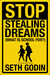 Stop Stealing Dreams